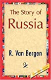 The Story of Russia, R. Van Bergen, 1421844818