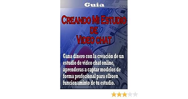 Crear mi estudio de vídeo chat online: Ganar dinero con los vídeo chat onlineº eBook: Elvis Darian Zarzuela Meran: Amazon.es: Tienda Kindle