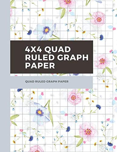4x4 Quad Ruled Graph Paper: 100 Pages Quad-ruled Paper Large - Engineering Composition Isometric Notebook 4 Squares Per Inch Math And Science ... And Designers Drawing Vol 14 - Floral Cover