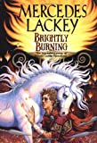 Brightly Burning, Mercedes Lackey, 0886778891