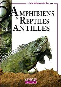 A la découverte : Amphibiens et Reptiles des Antilles par Michel Breuil