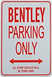 BENTLEY PARKING ONLY - Miniature Fun Parking Signs - Ideal Gift for the Motoring Enthusiast