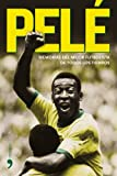 Pele: Memorias del mejor futbolista de todos los tiempos/ Memories of the Best Soccer Player of All Times (Spanish Edition)