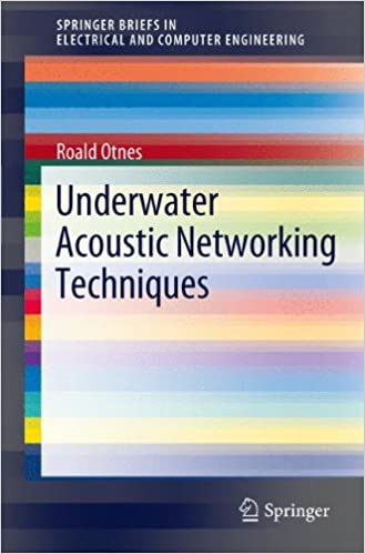Underwater Acoustic Networking Techniques (SpringerBriefs in Electrical and Computer Engineering)