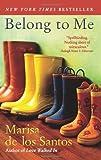 Belong to Me, Marisa De Los Santos, 0061983853