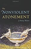 img - for The Nonviolent Atonement book / textbook / text book