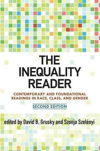 The Inequality Reader: Contemporary and Foundational Readings in Race, Class, and - Race H&r