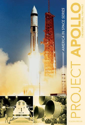 - Project Apollo: The Early Years, 1961-1967 (America in Space Series)