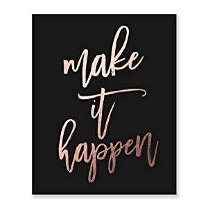 Make It Happen Rose Gold Foil Print Small Black Poster Home Wall Art Inspirational Motivational Quote Rose Gold Decor 5 inches x 7 inches A17