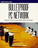 img - for Bulletproof Your PC Network: Solving the 210 Most Common Problems Before They Happen by Glenn E. Weadock (1995-11-03) book / textbook / text book
