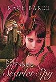 Nell Gwynne's Scarlet Spy, Kage Baker, 1596063254