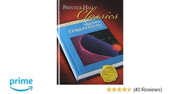Algebra and trigonometry functions and applications prentice hall algebra and trigonometry functions and applications prentice hall classics prentice hall 9780131657106 amazon books fandeluxe Choice Image