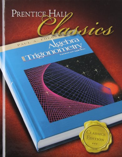 Algebra and Trigonometry: Functions and Applications (Prentice Hall Classics)