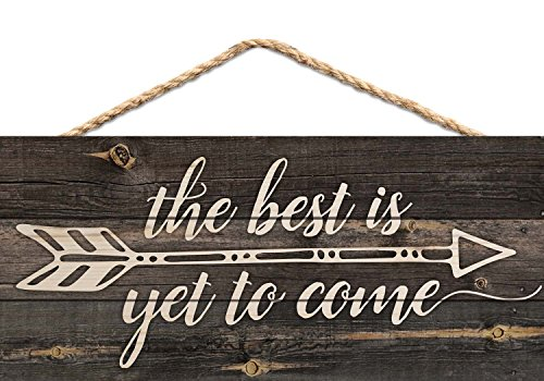The Best is Yet to Be Arrow Rustic