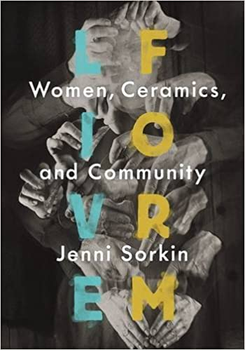 Live Form: Women, Ceramics, and Community: Amazon.co.uk: Jenni ...