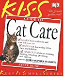 Kiss Guide to Cat Care (Keep it Simple Guides) (Keep It Simple S.)
