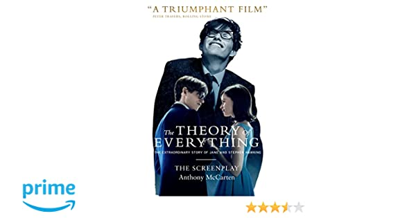 The Theory Of Everything The Screenplay Anthony Mccarten