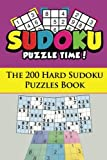 Sudoku Puzzle Time!: The 200 Hard Sudoku Puzzles Book (SPT Sudoku Puzzle Book Series) (Volume 1)