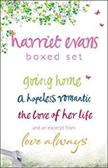 Harriet Evans Boxed Set: Going Home, A Hopeless Romantic, The Love of Her Life, and an excerpt from Love Always by [Evans, Harriet]