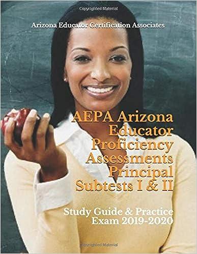 AEPA Arizona Educator Proficiency Assessments Principal Subtests I