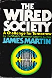The Wired Society: A challenge for tomorrow