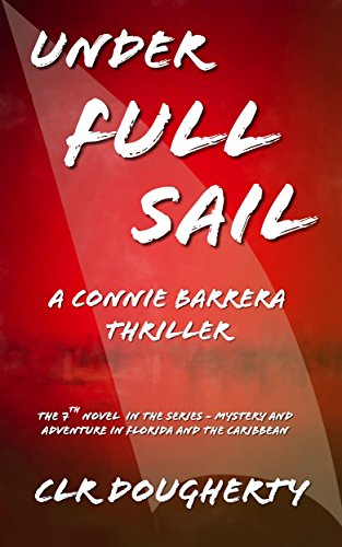Series Player Florida (Under Full Sail - A Connie Barrera Thriller: The 7th Novel in the Series - Mystery and Adventure in Florida and the Caribbean (Connie Barrera Thrillers))