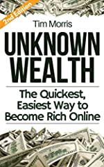 The Internet Has Made Becoming Wealthy Easier Than Ever!In this groundbreaking book, Tim Morris shows you the secrets top gurus in the field have been using for years to acquire wealth online. Tim holds nothing back and provides you with all ...
