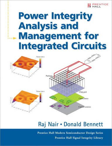 Power Integrity Analysis and Management for Integrated Circuits (paperback) (Prentice Hall PTR Signal Integrity Library)