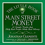 The Little Book of Main Street Money: 21 Simple Truths That Help Real People Make Real Money | Jonathan Clements