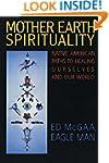 Mother Earth Spirituality: Native Ame...