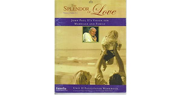 The Splendor of Love, John Paul IIs Vision for Marriage and ...