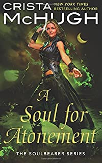 A soul for vengeance the soulbearer trilogy crista mchugh a soul for atonement the soulbearer series volume 4 fandeluxe Image collections