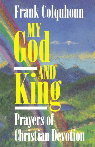 My God and King : Prayers of Christian Devotion