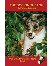 The Dog On The Log Chapter Book: Systematic Decodable Books for Phonics Readers and Kids With Dyslexia