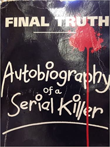 Book Final Truth: Autobiography of a Serial Killer