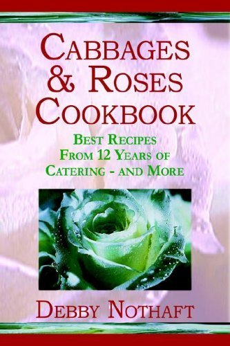 Cabbages and Roses by Debby Nothaft (2003-12-12) - Bronze Cabbage Rose