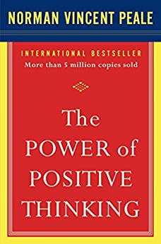 The Power of Positive Thinking: 10 Traits for Maximum Results by [Peale, Dr. Norman Vincent]