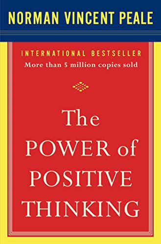 The Power of Positive Thinking: 10 Traits for Maximum Results (Staying On The Right Path With God)