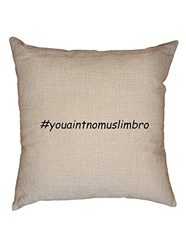 Hollywood Thread You Ain't No Muslim Bro #youaintnomusimbro London Support Decorative Linen Throw Cushion Pillow Case with Insert by Hollywood Thread