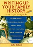 Writing Up Your Family History: A Do-it-yourself Guide (Genealogy S.)