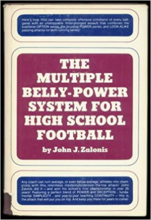 Télécharger des livres epub blackberry playbook The Multiple Belly-Power System for High School Football by John J. Zalonis (1976-02-28) in French PDF RTF