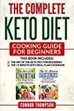 The Complete Keto Diet Cooking Guide For Beginners: Includes The Art of the Keto Diet for Beginners & The 15-Minute Keto Meal Plan Cookbook