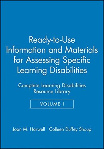1: Ready-to-Use Information and Materials for Assessing Specific Learning Disabilities: Complete Learning Disabilities Resource Library, Volume I