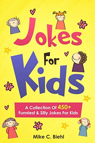 (Jokes For Kids: A Collection Of 450+ Funniest & Silly Jokes For)