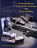 Steam and Diesel Locomotive Terminals and Service Facilities