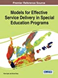 Models for Effective Service Delivery in Special Education Programs
