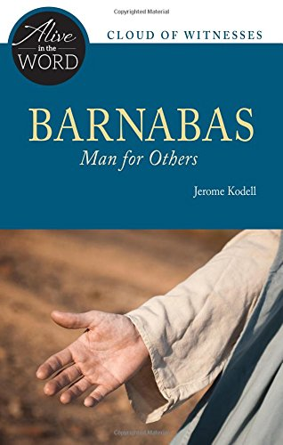 Read Online Barnabas, Man for Others (Alive in the Word) pdf