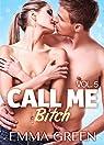 Call me Bitch, tome 5 par Emma  Green
