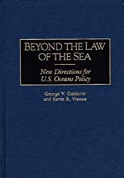 Beyond the Law of the Sea: New Directions for U.S. Oceans Policy