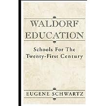 Waldorf Education by Eugene Schwartz (2000-06-16)